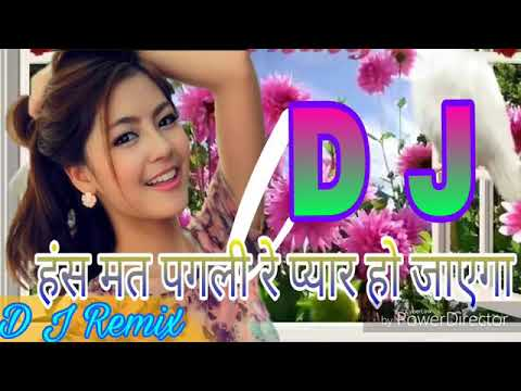 Has Mat Pagli Pyar Ho Jayega