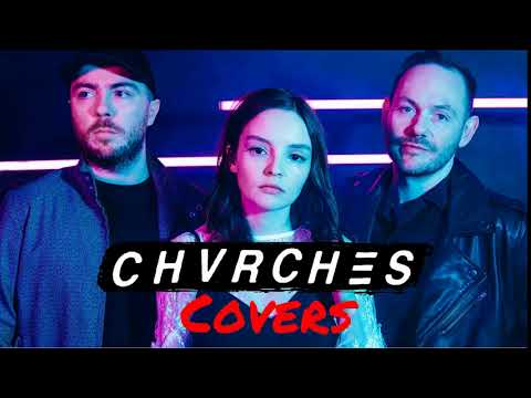 CHVRCHES - Covers Collection