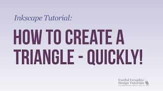 How to Quickly create A Triangle Shape - Inkscape Tutorial