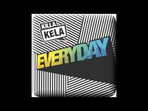 Killa Kela - Everyday (DCUP Remix)