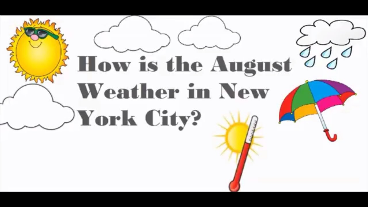 How is the Weather in New York in August | What to Wear