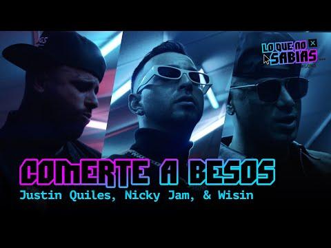 """Lo Que No Sabías de """"Comerte a Besos"""" – Justin Quiles ft. Nicky Jam y Wisin"""