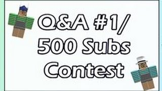 Q &A-1-500 Subs Roblox Contest[CLOSED]