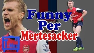 Funny per mertesacker [hd]