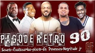 PAGODE RETRO 90 GEO MUSC - Soweto/OsTravessos/Exaltasamba/pixote/NegritudeJr/Sensação