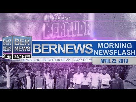 Bernews Newsflash For Tuesday April 23, 2019