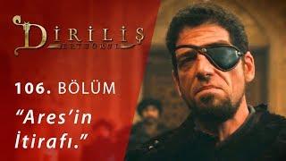 """Ares'in itirafı… - Diriliş """"Ertuğrul"""" 106.Bölüm"""