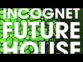 Download INCOGNET FUTURE HOUSE SAMPLES (HEXAGON, DON DIABLO, SPINNIN) MP3 song and Music Video