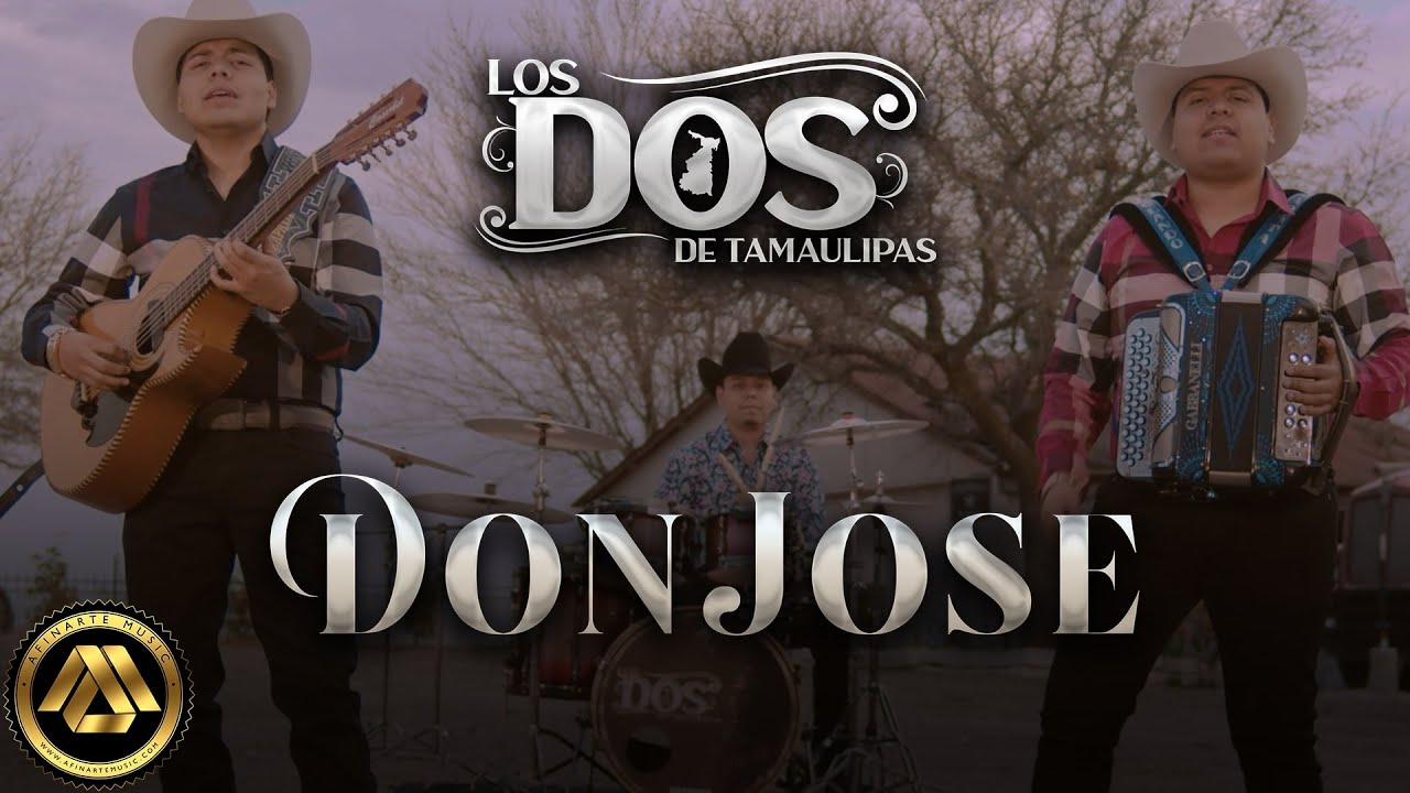 Los Dos de Tamaulipas - Don Jose (Video Oficial)