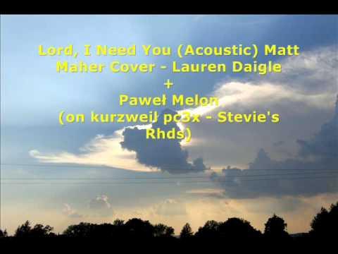 Lord, I Need You Acoustic Matt Maher Cover - Lauren Daigle & Paweł Melon (on Kurzweil)
