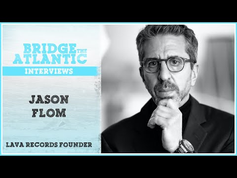 Jason Flom: Lava Records, Breaking a Band & Creating Opportunities (Interview 2016)