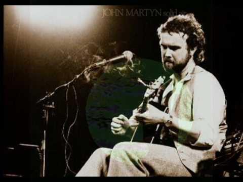 'May You Never' ~ John Martyn (album version)