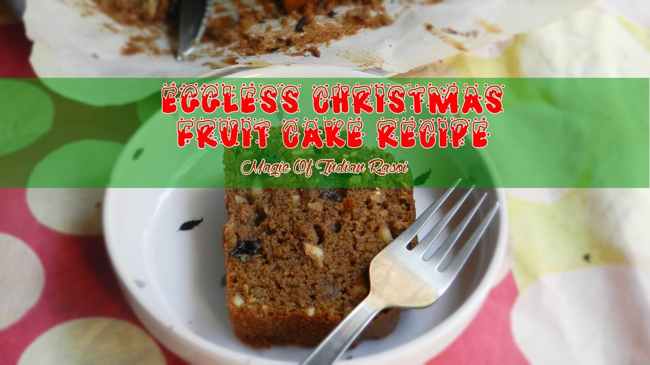 How To Make Easy Eggless Christmas Fruit Cake Magic Of Indian
