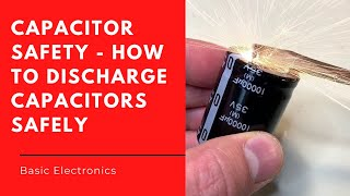 Capacitor Safety - H๐w to Discharge Capacitors Safely