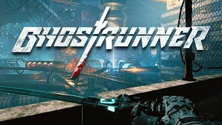 What is Ghostrunner? - New Upcoming Cyberpunk FPS Action Game