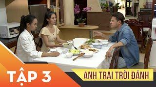 Xin Chào Hạnh Phúc - Anh Trai Trời Đánh tập 3 | Phim tình cảm sóng gió gia đình Việt | Vietcomfilm