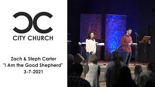 Zach & Steph Carter I City Church I 3-7-2021