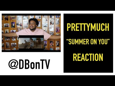 PRETTYMUCH- SUMMER ON YOU REACTION