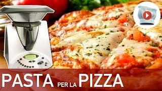 Ricetta Impasto Pizza Bimby Tm21.Pasta Per La Pizza Bimby Youtube