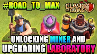 UNLOCKING MINER AND UPGRADING LABORATORY WITH MAGIC ITEM IN CLASH OF CLANS 🇮🇳 || #Road_To_Max