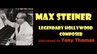 Max Steiner, Hollywood Composer, talks to Tony Thomas: Pt.1