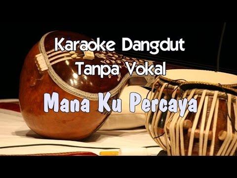 Karaoke Hana Pertiwi - Mana Ku Percaya