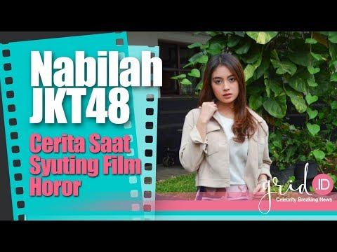 Nabilah JKT48 Cerita Saat Syuting Film Horor