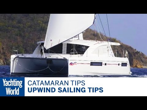 Catamaran sailing techniques Part 4 - Upwind sailing tips