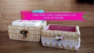 DIY: CAIXA ORGANIZADORA COM CAIXA DE PAPELÃO  |Carla Oliveira