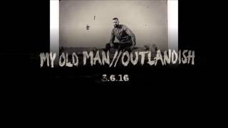 My Old Man - Outlandish