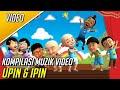 Kompilasi Muzik Video Upin & Ipin
