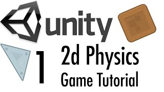 Unity Tutorial: 2d Physics Mobile Game - Part 1