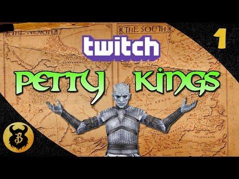 Crusader Kings 2: GOT - Twitch Stream - Petty Kings #1