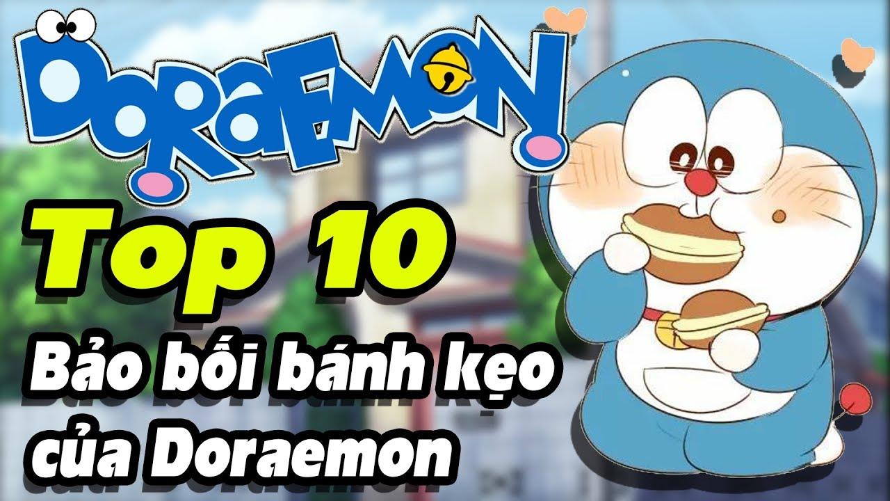 Top 10 bảo bối bánh kẹo   Doraemon