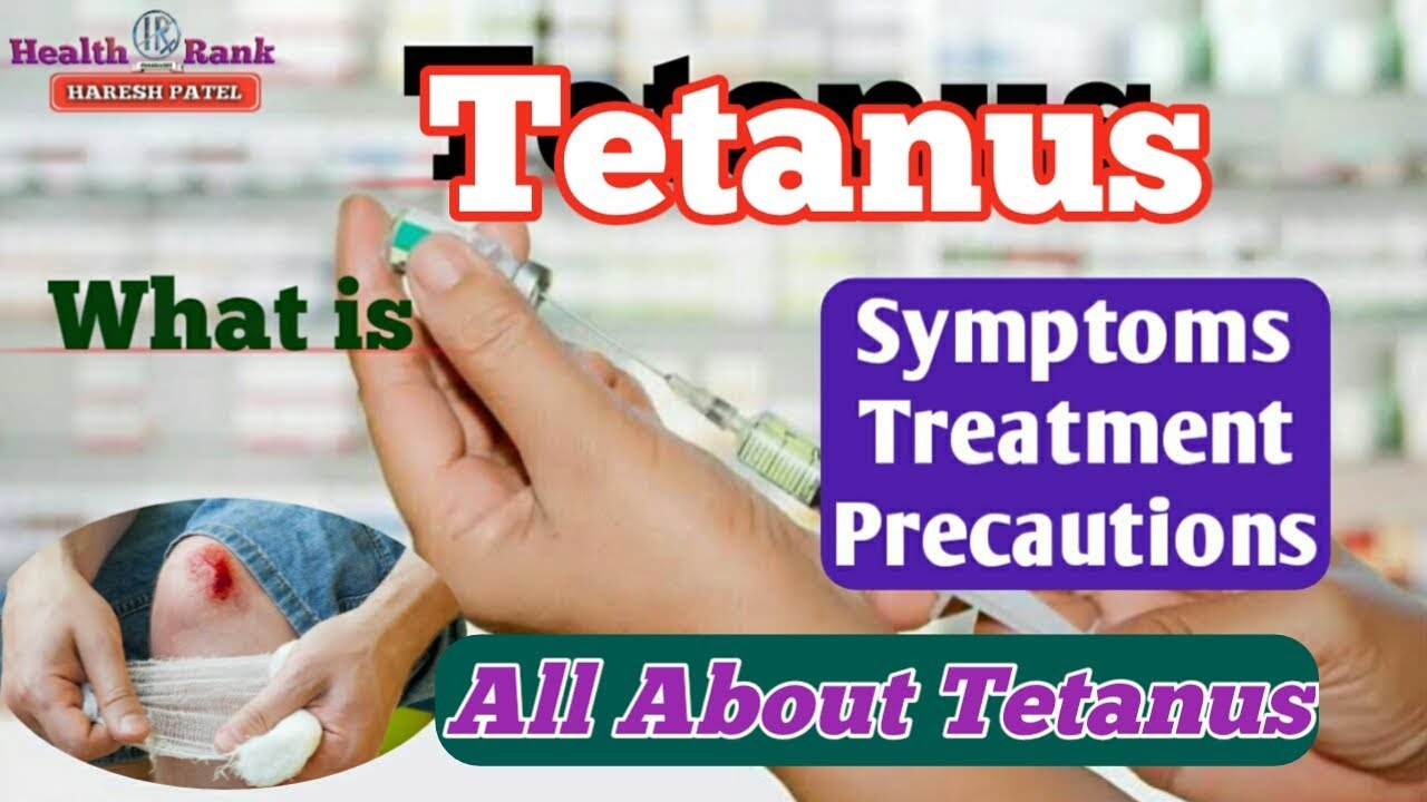 Dangerous tetanus disease: symptoms and causes 54