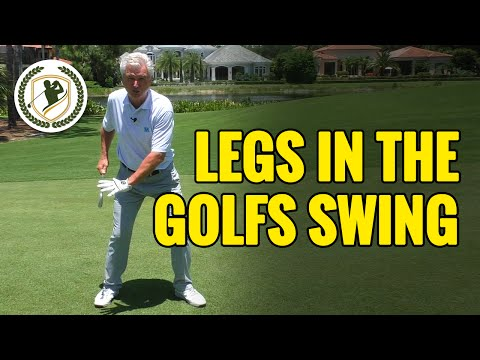 GOLF SWING TIPS - THE ROLE OF THE LEGS IN THE GOLF SWING