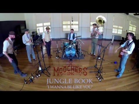 I Wanna Be Like You (Jungle Book) - Moochers Inc.