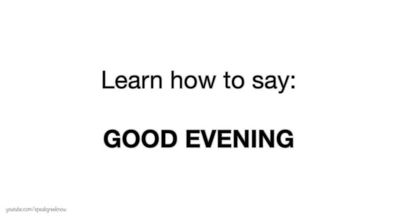 Good evening greek language youtube good evening greek language m4hsunfo