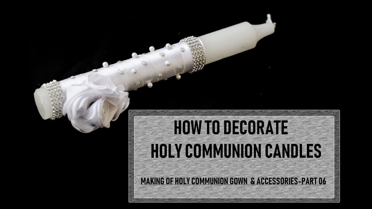How To Decorate Holy Communion Candle Holy Communion Gown And
