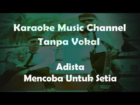 Karaoke Adista - Mencoba Untuk Setia | Tanpa Vokal