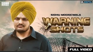 Warning Shots : Sidhu Moose Wala (Full Song) Latest Punjabi Songs 2018 | Gk.Digital