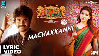 Seemaraja | Machakkanni Song Lyrical | Sivakarthikeyan, Samantha | Ponram | D. Imman