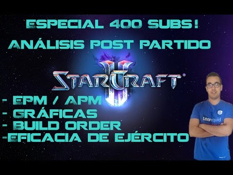 [🔥Especial 400 Subs!🔥] Guía Análisis  StarCraft 2 Legacy of the Void Post Game