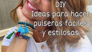 DIY Como hacer PULSERAS FÁCILES y estilosas y como combinarlas entre si. Awesome bracelets.
