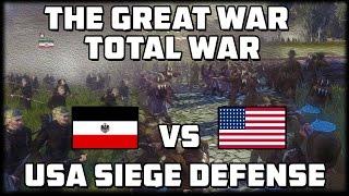 USA SIEGE DEFENSE! The Great War: Total War - WW1 Mod Gameplay!