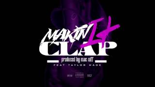 (Makin It Clap) By. MAC NIFF FT. Taylor Made