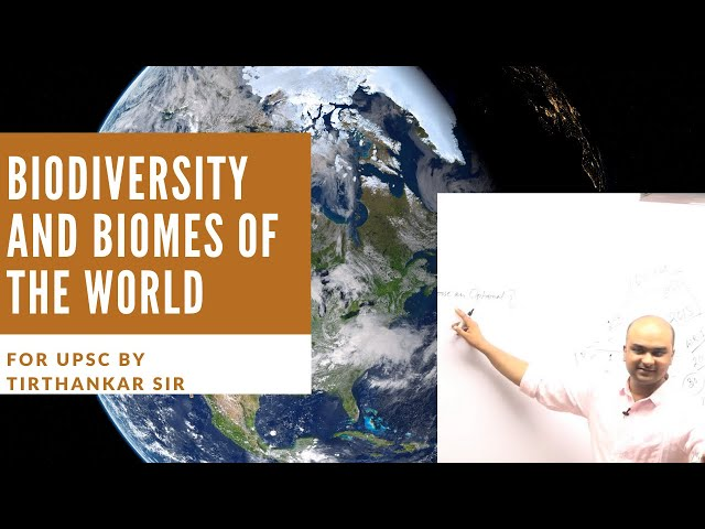 ENVIRONMENT & ECOLOGY FOR UPSC | BIODIVERSITY, BIOMES OF THE WORLD | TIRTHANKAR SIR EDEN IAS PRELIMS