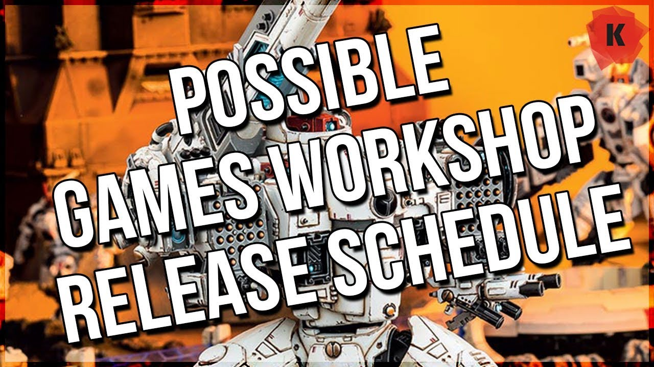 Possible Games Workshop Release Schedule Leaked Youtube