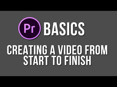 Making a video from start to finish - Adobe Premiere Pro Basics