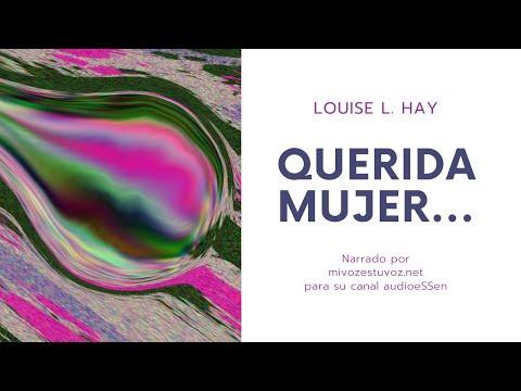 QUERIDA MUJER... - Escrito por Louise L. Hay
